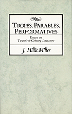Tropes, parables, performatives : essays on twentieth-century literature