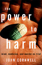 The power to harm : mind, medicine, and murder on trial