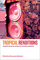 Tropical renditions : making musical scenes in Filipino America