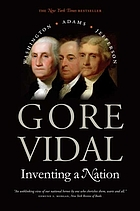 Inventing a nation : Washington, Adams, Jefferson