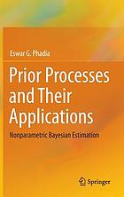Prior processes and their applications : nonparametric Bayesian estimation