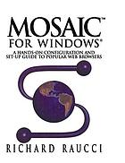 MosaicTM for Windows® : a hands-on configuration and set-up guide to popular Web browsers