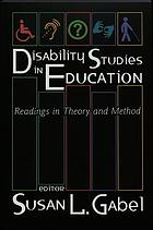 Disability Studies in Education : Readings in Theory & Method.