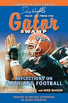 Danny Wuerffel's Tales from the Gator Swamp : Reflections on Faith and Football.