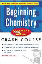 Beginning chemistry : based on Schaum's Outline of theory and problems of beginning chemistry, second edition