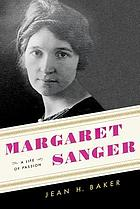 Margaret Sanger : a life of passion