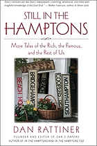Still in the Hamptons : more tales of the rich, the famous, and the rest of us