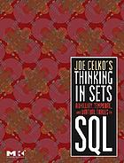 Joe Celko's thinking in sets : auxiliary, temporal, and virtual tables in SQL