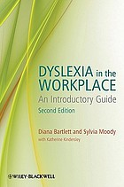 Dyslexia in the workplace : an introductory guide