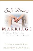 Safe haven marriage : a marriage you can come home to