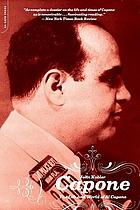 Capone; the life and world of Al Capone.