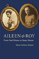 Aileen & Roy : from sod house to State House