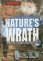 Nature's wrath : surviving natural disasters