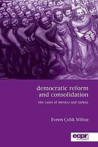 Democratic reform and consolidation : the cases of Mexico and Turkey