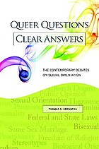 Queer questions, clear answers : the contemporary debates on sexual orientation
