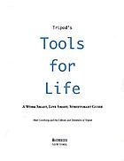 Tripod's tools for life : streetsmart strategies for work, life--and everything else
