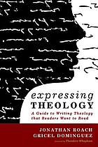 Expressing theology : a guide to writing theology that readers want to read