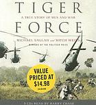 Tiger force : a true story of men and war