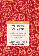 Talking climate : from research to practice in public engagement