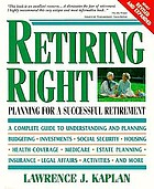 Retiring right : planning for a successful retirement