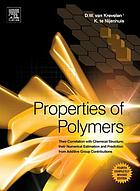 Properties of polymers : their correlation with chemical structure ; their numerical estimation and prediction from additive group contributions