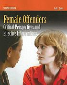 Female Offenders: Critical Perspectives and Effective Interventions cover image