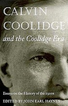 Calvin Coolidge and the Coolidge era : essays on the history of the 1920s
