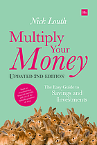 Multiply your money : the easy guide to savings and investments