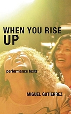 When you rise up : performance texts