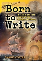 Born to write : the remarkable lives of six famous authors