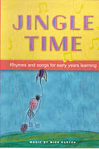 Jingle time : rhymes and songs for early years learning