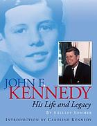 John F. Kennedy : his life and legacy