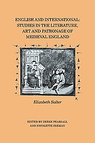 English and international : Studies in the literature, art and patronage of medieval England