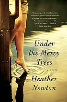 Under the mercy trees : a novel
