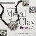 Jewelry arts workshop : pure silver metal clay beads