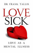 Love sick : love as a mental illness