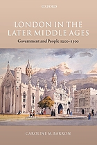 London in the later Middle Ages : government and people, 1200-1500