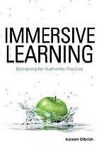 Immersive learning : designing for authentic practice
