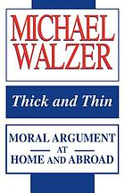Thick and thin : moral argument at home and abroad