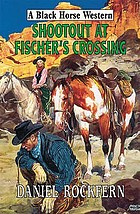 Shootout at Fischer's crossing