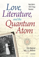 Love, literature, and the quantum atom : Niels Bohr's 1913 trilogy revisited