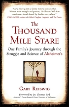 The thousand mile stare : one family's journey through the struggle and science of Alzheimer's