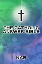 The Catholic answer Bible.