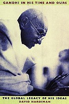 Gandhi in His Time and Ours: The Global Legacy of His Ideas cover image