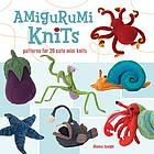 Amigurumi knits : patterns for 20 cute mini knits