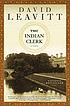 The Indian clerk : a novel by  David Leavitt