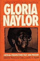 Gloria Naylor : critical perspectives past and present