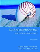 Teaching English grammar : what to teach and how to teach it