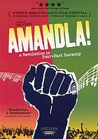 Amandla! : a revolution in four part harmony