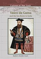 Vasco da Gama and the sea route to India